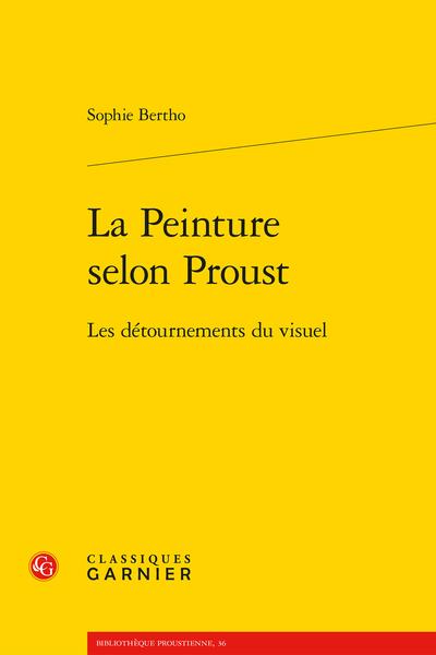 S. Bertho, La Peinture selon Proust, Les détournements du visuel