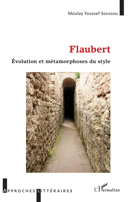 M. Y. Soussou, Flaubert. Evolution et métamorphoses du style