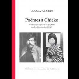 K. Takamura, Poèmes à Chieko (trad. du japonais par M. Nakazato avec la collaboration d'E. Benoit)