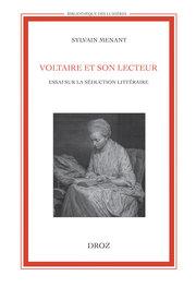 S. Menant, Voltaire et son lecteur. Essai sur la séduction littéraire