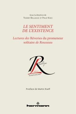 Th. Belleguic, Ph. Knee (dir.), Le sentiment de l'existence. Lectures des Rêveries du promeneur solitaire de Rousseau