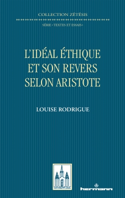 L. Rodrigue, L'idéal éthique et son revers selon Aristote