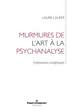 L. Laufer, Murmures de l'art à la psychanalyse. Impressions analytiques