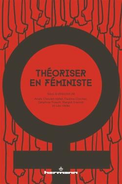 A. Choulet-Vallet, P. Clochec, D. Frasch, M. Giacinti, L. Védie, Théoriser en féministe