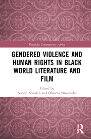 N. Nkealah, O. Nnaemeka (ed.). Gendered Violence and Human Rights in Black World Literature and Film