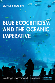 S. I. Dobrin. Blue Ecocriticism and the Oceanic Imperative