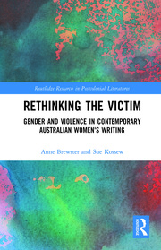 A. Brewster, S. Kossew. Rethinking the Victim. Gender and Violence in Contemporary Australian Women's Writing