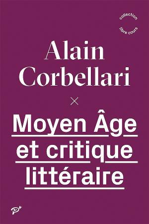 A. Corbellari, Moyen Âge et critique littéraire