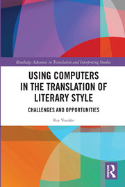 R. Youdale. Using Computers in the Translation of Literary Style. Challenges and Opportunities