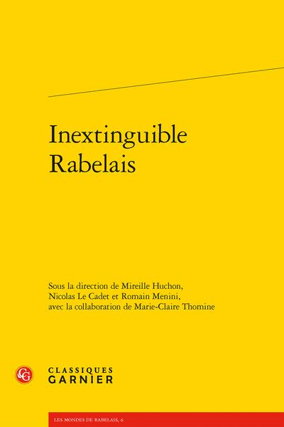 M. Huchon & alii (dir.), Inextinguible Rabelais