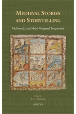 S.C. Thomson (dir.), Medieval Stories and Storytelling. Multimedia and Multi-Temporal Perspectives