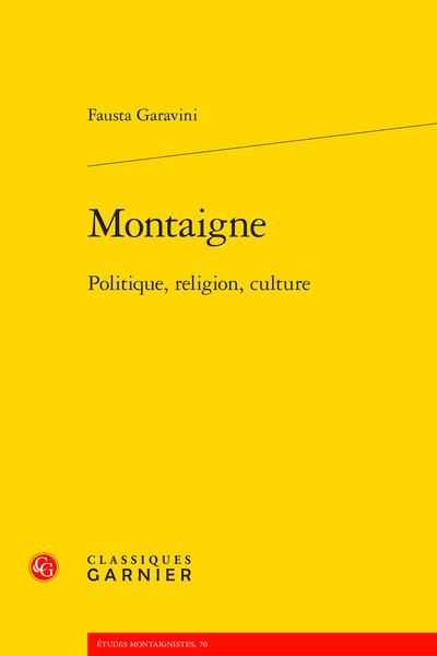 F. Garavini, Montaigne Politique, religion, culture
