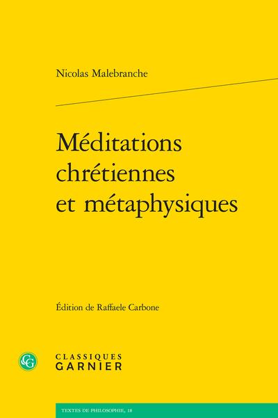 N. Malebranche, Méditations chrétiennes et métaphysiques (éd. R. Carbone)