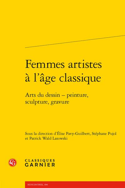 E. Pavy-Guilbert (dir.) & alii, Femmes artistes à l'âge classique. Arts du dessin – peinture, sculpture, gravure
