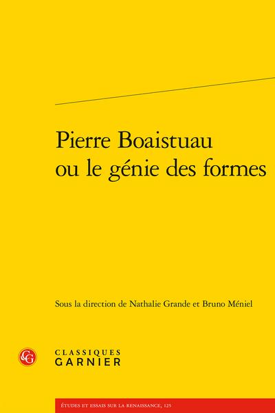 N. Grande, B. Méniel (dir.), Pierre Boaistuau ou le génie des formes