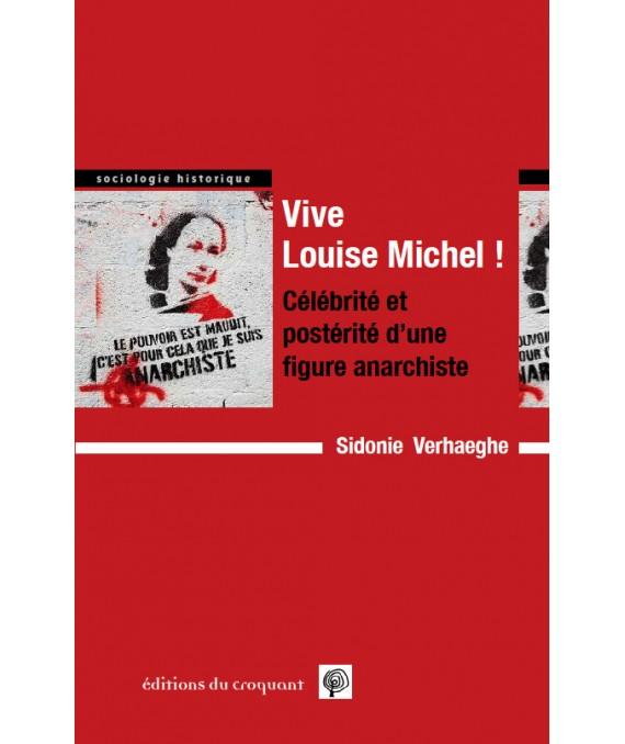 S. Verhaeghe, Vive Louise Michel. Célébrité et postérité d'une figure anarchiste