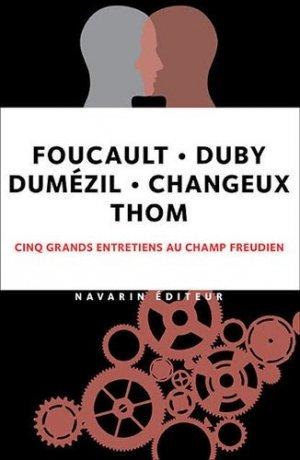 Grands entretiens avec Foucault, Changeux, Dumézil, Duby