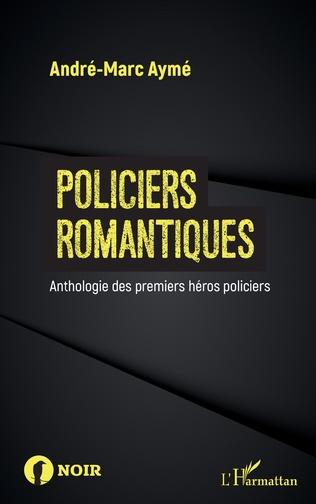 A.-M. Aymé, Policiers romantiques