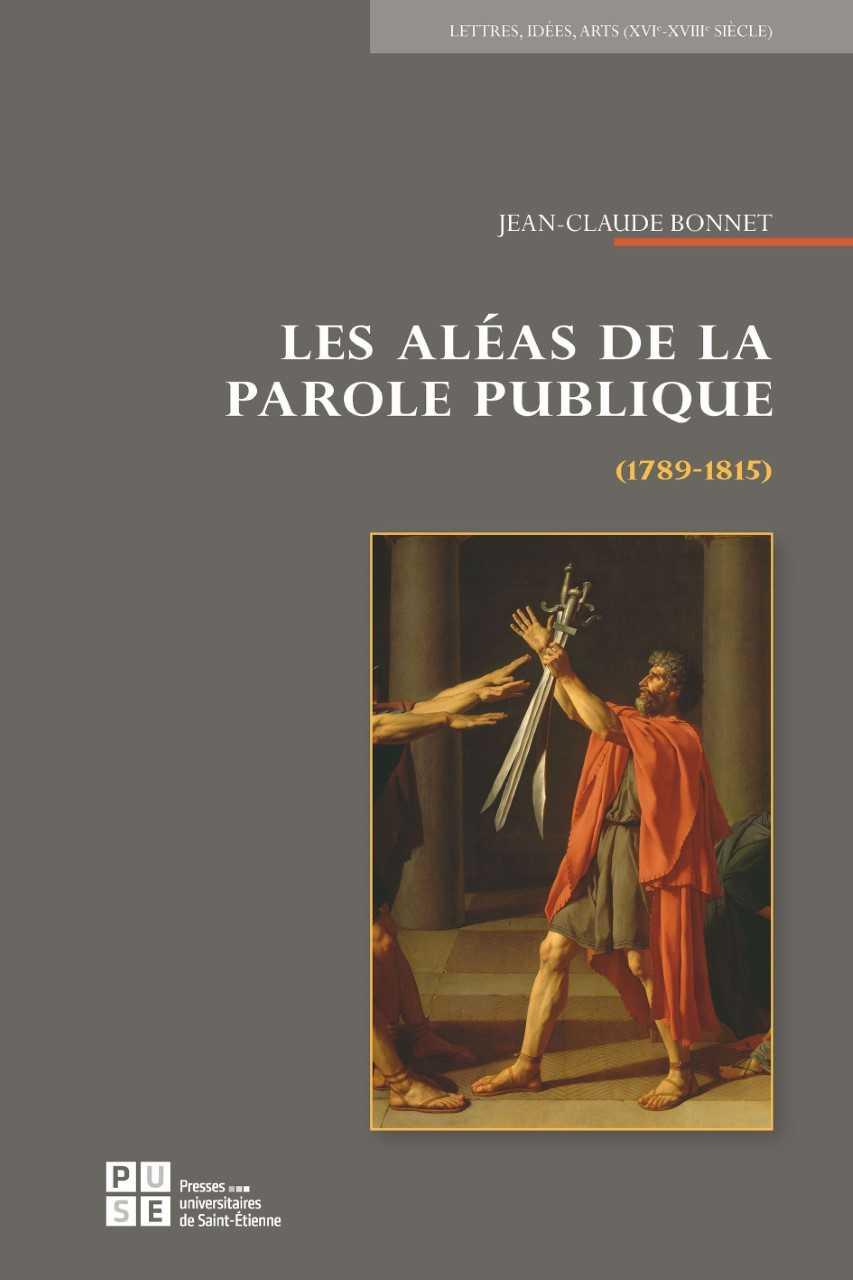 J.-C. Bonnet, Les Aléas de la parole publique (1789-1815)