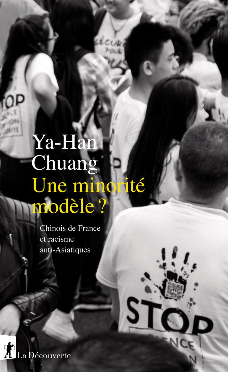 Y-H. Chuang, Une minorité modèle ? Chinois de France et racisme anti-Asiatiques