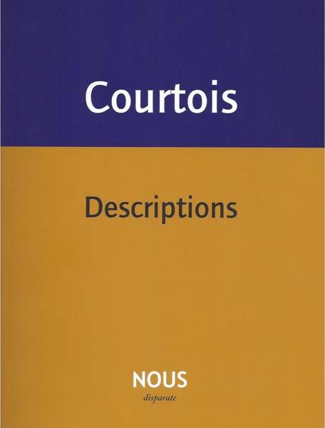 J-P. Courtois, Descriptions
