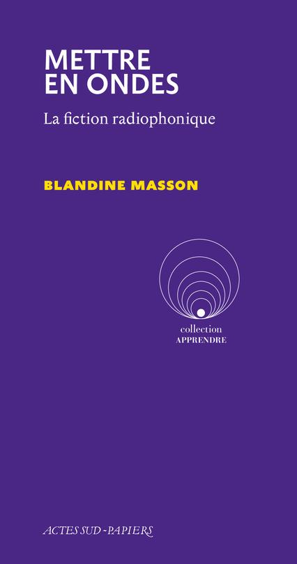 B. Masson, Mettre en ondes. La fiction radiophonique