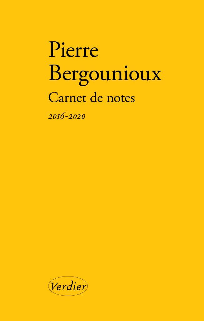 P. Bergounioux, Carnet de notes, 2016-2020