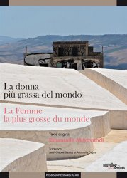 E. Aldrovandi, La donna più grassa del mondo/La femme la plus grosse du monde (trad. J.-C.Bastos et A. Capra)