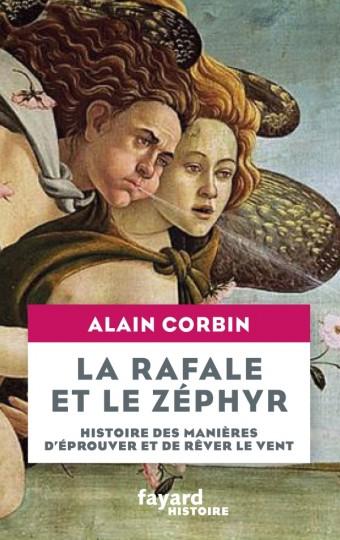 M. Corbin, La rafale et le zéphyr. Une histoire de la manière d'éprouver et de rêver les vents