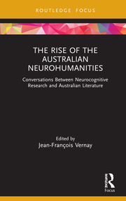 J-F. Vernay. (ed.). The Rise of the Australian Neurohumanities. Conversations Between Neurocognitive Research and Australian Literature