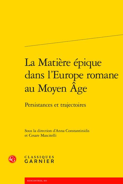 A. Constantinidis, C. Mascitelli (dir.), La Matière épique dans l'Europe romane au Moyen Âge. Persistances et trajectoires,
