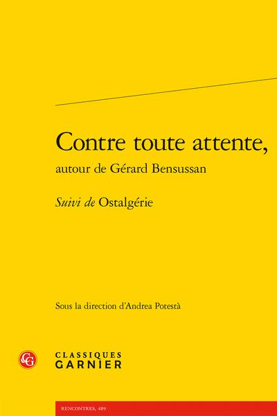A. Potestà (dir.), Contre toute attente, autour de Gérard Bensussan Suivi de Ostalgérie
