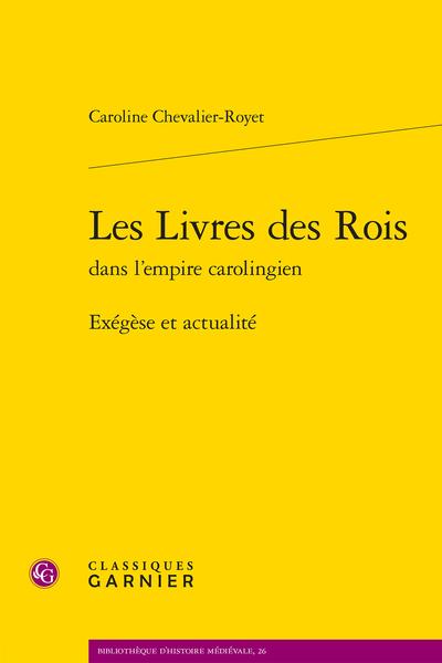 C. Chevalier-Royet, Les Livres des Rois dans l'empire carolingien. Exégèse et actualité