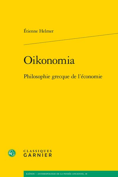 É. Helmer, Oikonomia. Philosophie grecque de l'économie