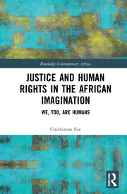 C. Eze. Justice and Human Rights in the African Imagination. We, Too, Are Humans