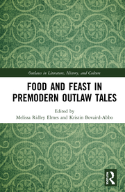M. Ridley Elmes, K. Bovaird-Abbo (ed.). Food and Feast in Premodern Outlaw Tales