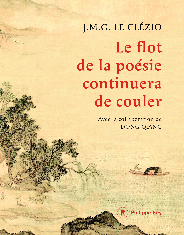 J-M.-G. Le Clézio, D. Qiang, Le flot de la poésie continuera de couler