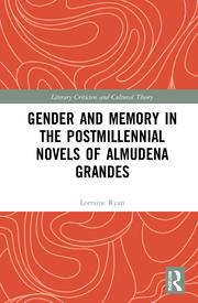 L. Ryan. Gender and Memory in the Postmillennial. Novels of Almudena Grandes