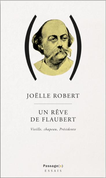 J. Robert, Un rêve de Flaubert. Vieille, chapeau, Présidente