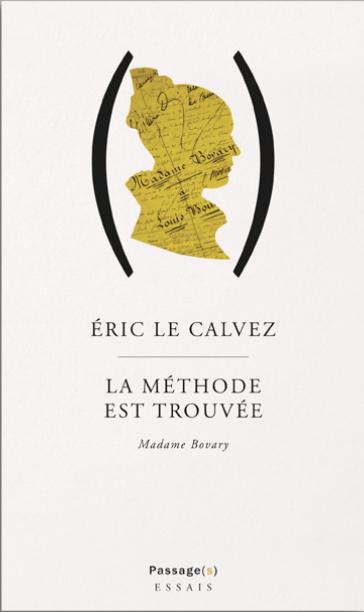 E. Le Calvez, La méthode est trouvée. Madame Bovary