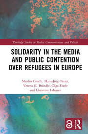 M. Cinalli, H. Trenz, V. Brändle, O. Eisele, C. Lahusen. Solidarity in the Media and Public. Contention over Refugees in Europe