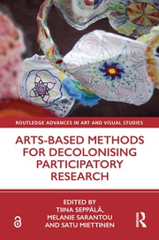 T. Seppälä, M. Sarantou, S. Miettinen (ed.). Arts-Based Methods for Decolonising Participatory Research