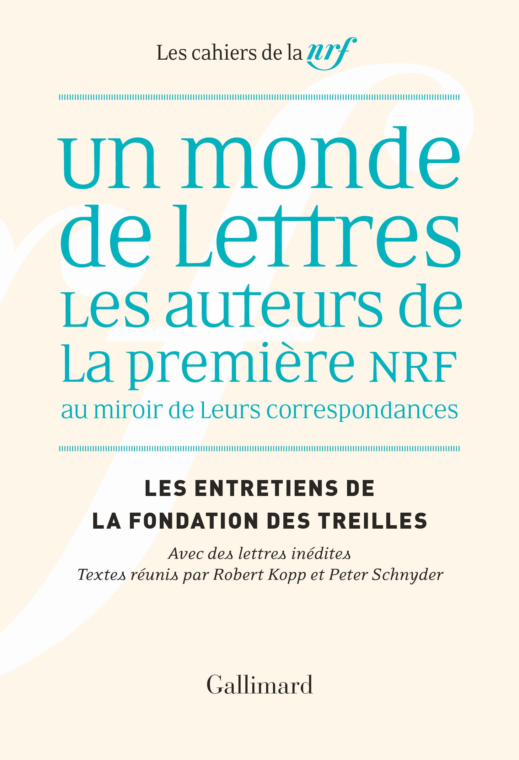R. Kopp et P. Schnyder (dir.), Un monde de lettres. Les auteurs de la première NRF au miroir de leurs correspondances