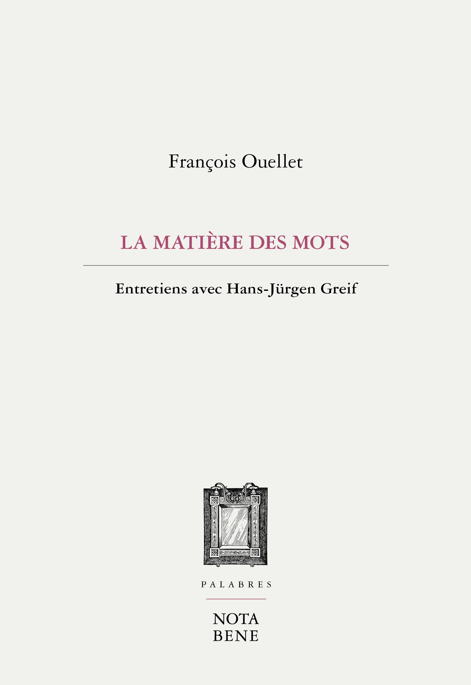 F. Ouellet, La Matière des mots. Entretiens avec H.-J. Greif