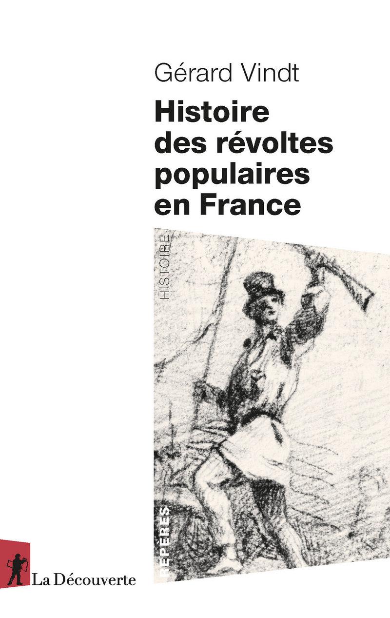 G. Vindt, Histoire des révoltes populaires en France. XIIIe-XXIe siècle