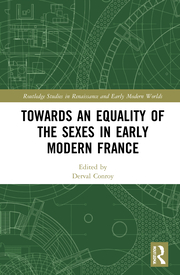 D. Conroy. (ed.). Towards an Equality of the Sexes in Early Modern France