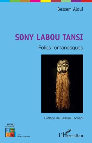 B. Aloui, Sony Labou Tansi. Folies romanesques