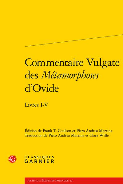 Commentaire Vulgate des Métamorphoses d'Ovide Livres I-V, (éd. F. T. Coulson, P. A. Martin, C. Wille (trad.), M. Busca, R. Trachsler)