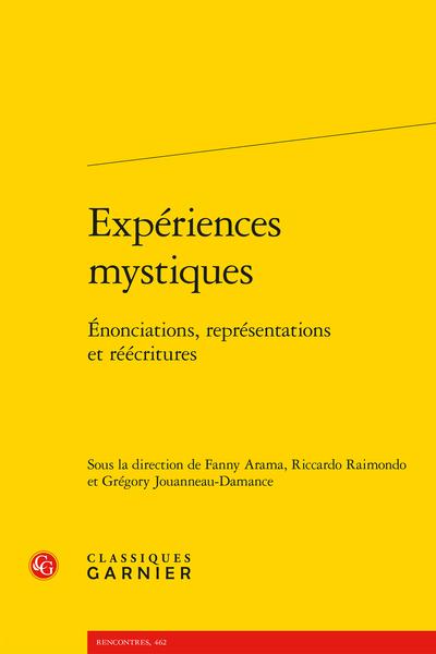 F. Arama, R. Raimondo, G. Jouanneau-Damance (dir.), Expériences mystiques. Énonciations, représentations et réécritures