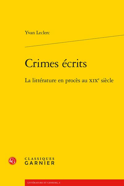 Y. Leclerc, Crimes écrits. La littérature en procès au XIXe siècle